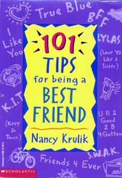 101 Tips for being a Best Friend: Krulik, Nancy