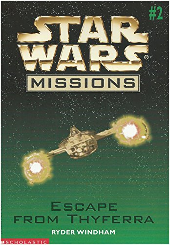 9780590127943: Escape from Thyferra (Star Wars Missions, 2)