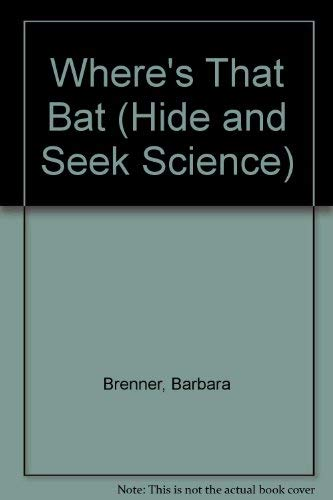 9780590128193: Where's That Bat (Hide and Seek Science)