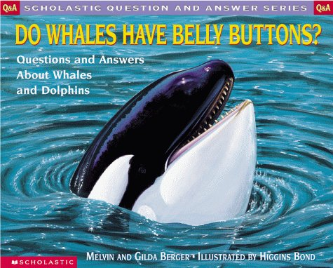 9780590130813: Do Whales Have Belly Buttons?: Questions and Answers about Whales and Dolphins (Scholastic Question & Answer)
