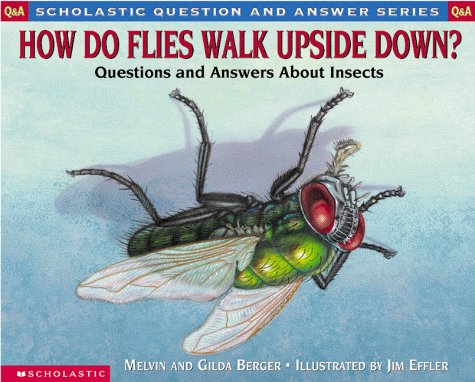 9780590130820: How Do Flies Walk Upside Down?: Questions and Answers About Insects (Question and Answer)