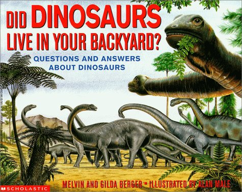 9780590130851: Did Dinosaurs Live in Your Backyard?