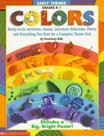 9780590132701: Colors: Ready-To-Go Activities, Games, Literature Selections, Poetry and Everything You Need for a Complete Theme Unit