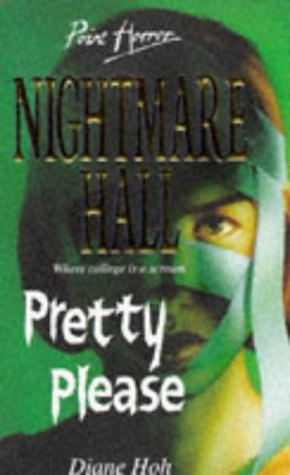 PRETTY PLEASE (POINT HORROR NIGHTMARE HALL S.): Diane Hoh