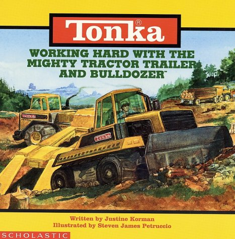 9780590134507: Working Hard With the Mighty Tractor Trailer and Bulldozer (Tonka Truck Storybooks)