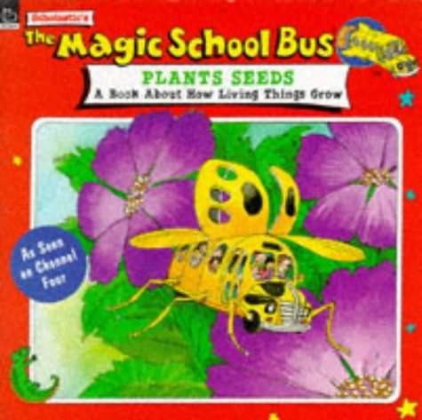 9780590136327: Scholastic's The magic school bus plants seeds: a book about how living things grow