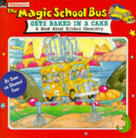 9780590136334: The Magic School Bus Gets Baked in a Cake (Magic School Bus TV Tie-ins)