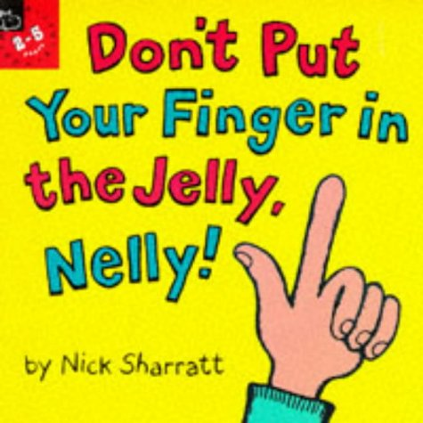 9780590136648: Don't Put Your Finger in the Jelly, Nelly! (Picture Books)