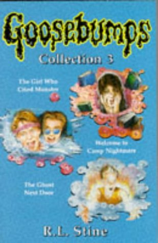 9780590136990: Goosebumps Collection: Girl Who Cried Monster, Welcome to Camp Nightmare, Ghost Next Door No. 3 (Goosebumps - Collections)