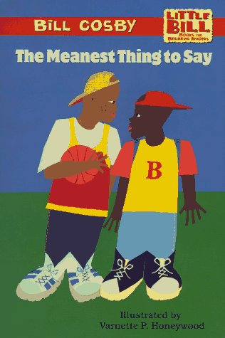 The Meanest Thing to Say: Little Bill: Bill Cosby