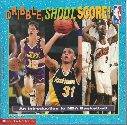 9780590137676: Dribble, Shoot, Score!