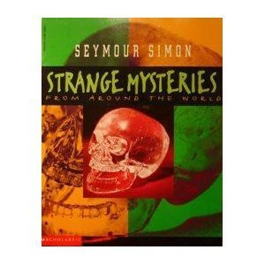 Strange Mysteries From Around the World (0590138367) by Seymour Simon
