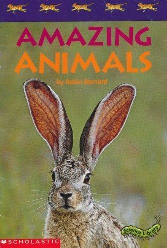 Amazing Animals (Science Library): Bernard, Robin