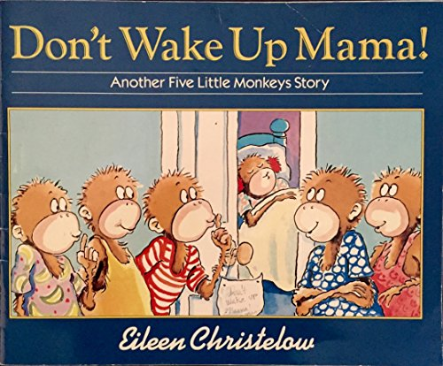 9780590162579: Don't Wake Up Mama! (Another Five Little Monkeys Story)