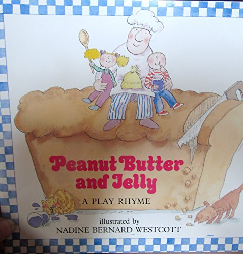 9780590163682: Peanut Butter and Jelly: A Play Rhyme
