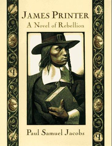 James Printer: A Novel of Rebellion: Paul Samuel Jacobs