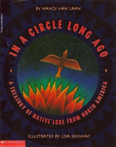 9780590163835: IN A CIRCLE LONG AGO: A Treasury of Native Lore from North America