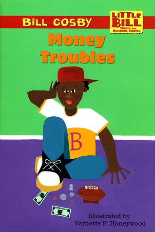 Money Troubles (Little Bill Books for Beginning Readers): Bill Cosby; Illustrator-Varnette P. ...