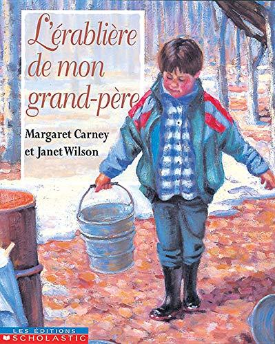 9780590166638: L' Erabliere de Mon Grand-Pere