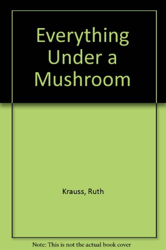 9780590173711: Everything Under a Mushroom