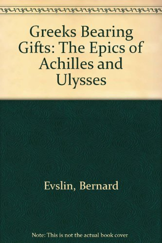 9780590174312: Greeks Bearing Gifts: The Epics of Achilles and Ulysses
