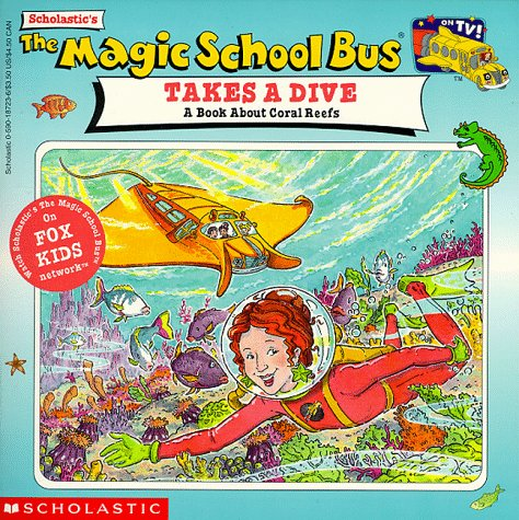 The Magic School Bus Takes A Dive: A Book About Coral Reefs: Joanna Cole