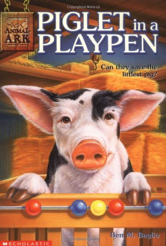 Piglet in a Playpen (Animal Ark Series #9) (0590187562) by Ben M. Baglio