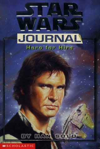 Hero for Hire, by Han Solo (Star Wars Journal)