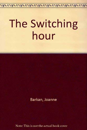 The Switching hour: Barkan, Joanne