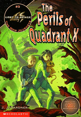 9780590189408: Perils of Quadrant X (LOST IN SPACE THE NEW JOURNEYS)