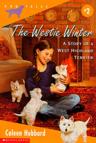 9780590189767: The Westie Winter: A Story of a West Highland Terrier (DOG TALES)