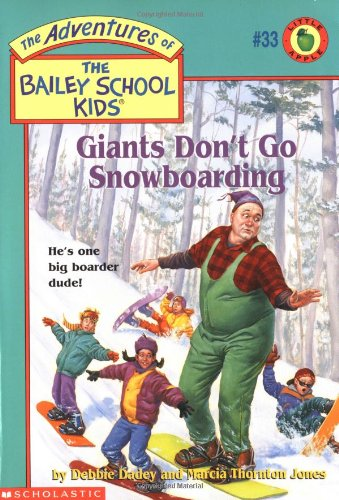 9780590189835: Giants Don't Go Snowboarding (The Adventures of the Bailey School Kids, #33)