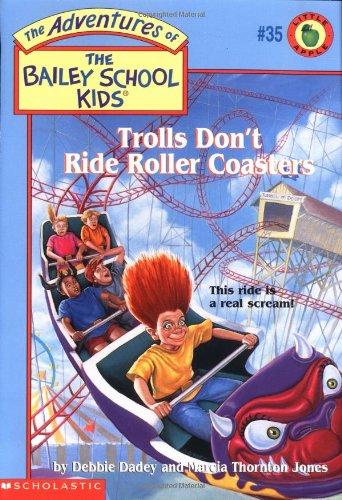 9780590189859: Trolls Don't Ride Roller Coasters (Baily School Kids #35)