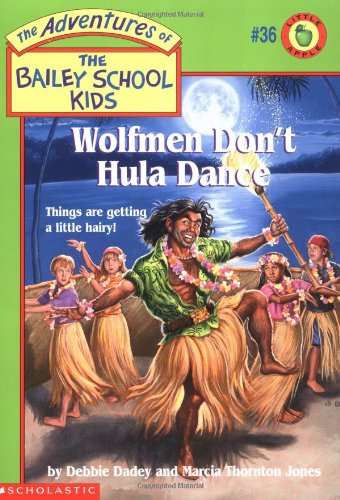9780590189866: Wolfmen Don't Hula Dance (Bailey School Kids #36)