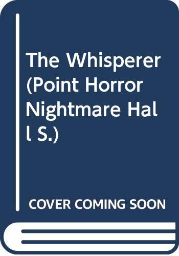 9780590190701: The Whisperer (Point Horror Nightmare Hall)