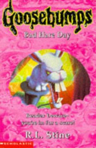 BAD HARE DAY (GOOSEBUMPS S.): R. L. Stine