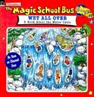 Wet All Over (Magic School Bus, A Book About The Water Cycle) (0590193511) by Pat Relf
