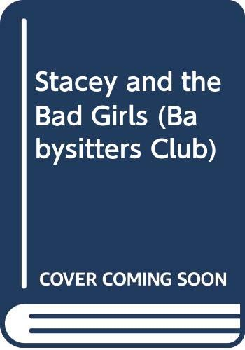 Stacey and the Bad Girls (Babysitters Club) (0590194968) by Ann M. Martin