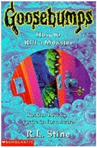 9780590196451: How To Kill A Monster (Goosebumps, #46)