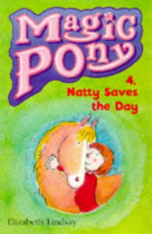 9780590197106: Natty Saves the Day (Magic Pony S.)