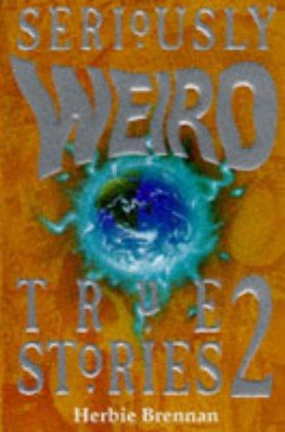 Seriously Weird True Stories 02: Herbie Brennan