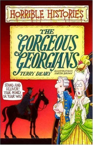 9780590197724: The Gorgeous Georgians (Horrible Histories)