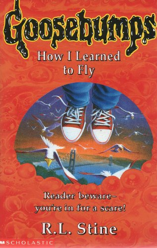 9780590199797: How I Learned to Fly (Goosebumps)