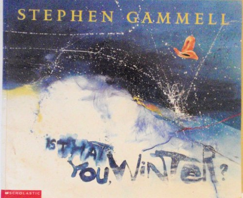 Is that you, winter?: A story: Gammell, Stephen