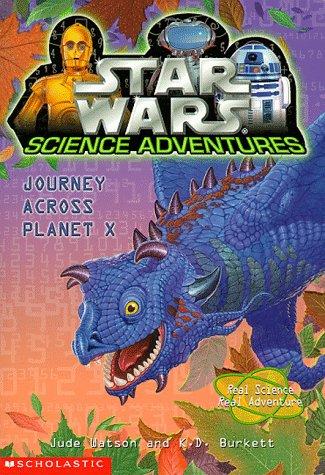 Journey Across Planet X (Star Wars: Science: Watson, Jude; Burkett,