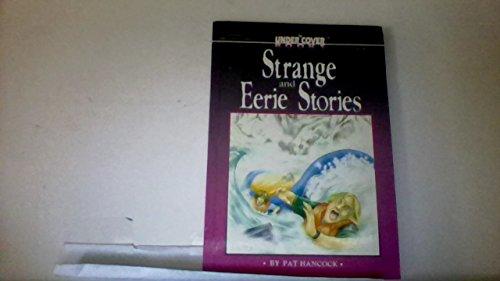 Strange and Eerie Stories (The Under Cover Books, Bk. 2) (0590202588) by Hancock, Pat; Drew-Brook-Cormack, Allan; Drew-Brook-Cormack, Deborah