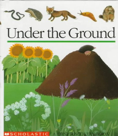 9780590203029: Under the Ground (First Discovery Books)