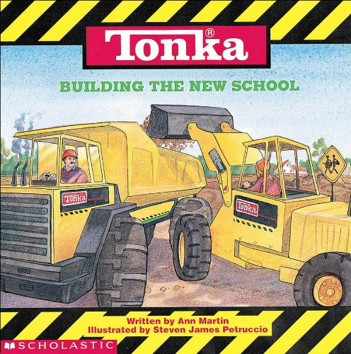Tonka: Building The New School: Martin, Ann M.