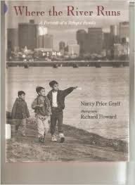 Where the River Runs, A Portrait of a Refugee Family: Graff, Nancy Price, Howard, Richard, ...