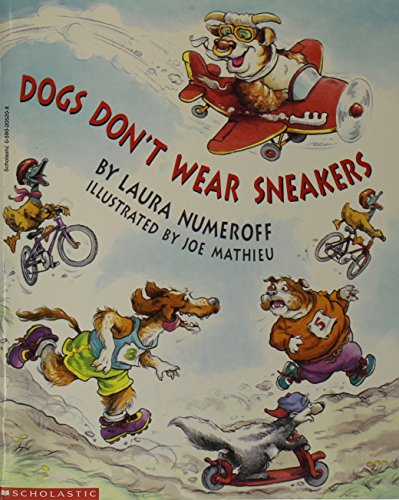 Dogs Don't Wear Sneakers: Numeroff, Laura; Mathieu,